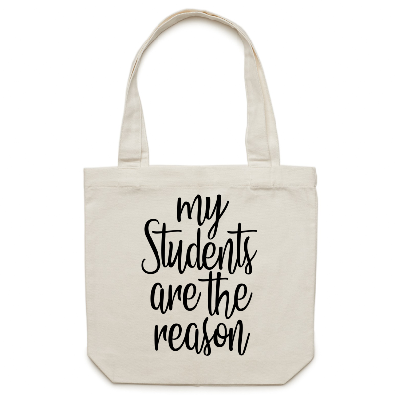 My students are the reason - Canvas Tote Bag