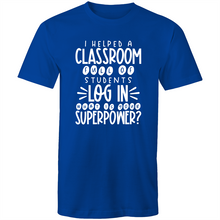 Load image into Gallery viewer, I helped a classroom full of students LOG In what is your superpower?