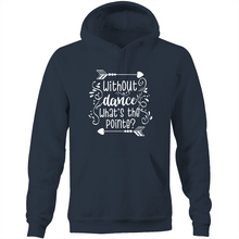 Load image into Gallery viewer, Without dance, what's the pointe? - Pocket Hoodie Sweatshirt
