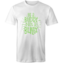 Load image into Gallery viewer, Be a buddy not a bully (green print)