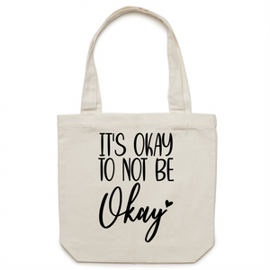 It's okay to not be okay canvas tote bag