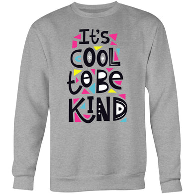 It's cool to be kind - Crew Sweatshirt