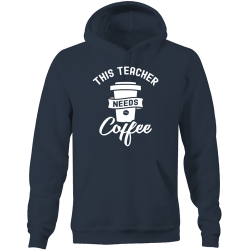 This teacher needs coffee - Pocket Hoodie