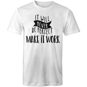 It will never be perfect - make it work