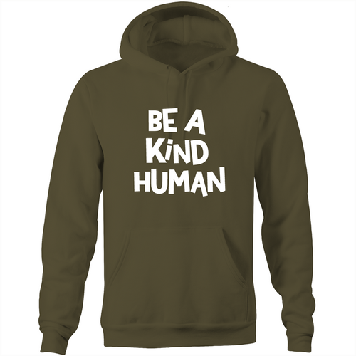 Be a kind human - Pocket Hoodie Sweatshirt