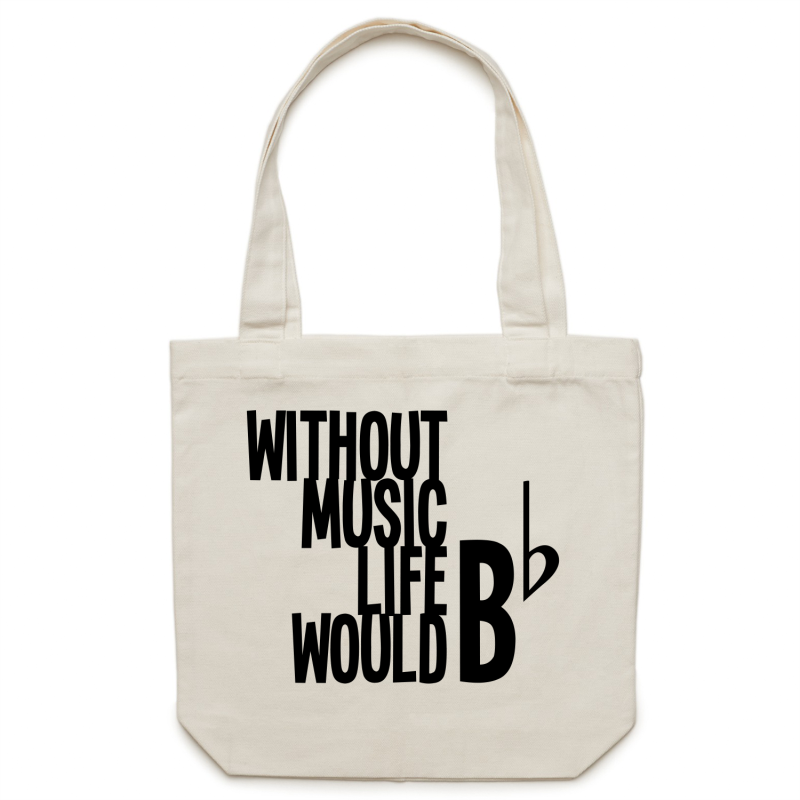 Without music life would bFlat - Canvas Tote Bag