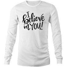 Load image into Gallery viewer, I believe in you Long Sleeve T-Shirt