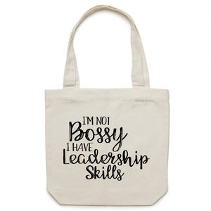 I'm not bossy, I have leadership skills - Canvas Tote Bag