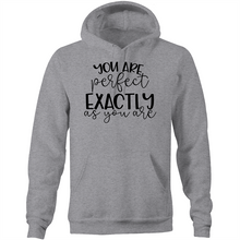 Load image into Gallery viewer, You are perfect exactly as you are - Pocket Hoodie