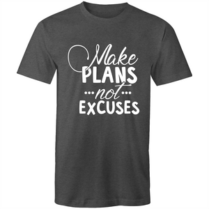 Make plans not excuses