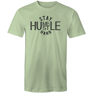 Stay humble, hustle hard