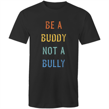 Load image into Gallery viewer, Be a buddy not a bully