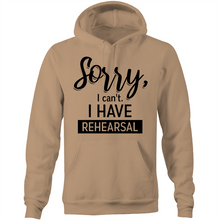 Load image into Gallery viewer, Sorry, I can't. I have rehearsal  - Pocket Hoodie Sweatshirt