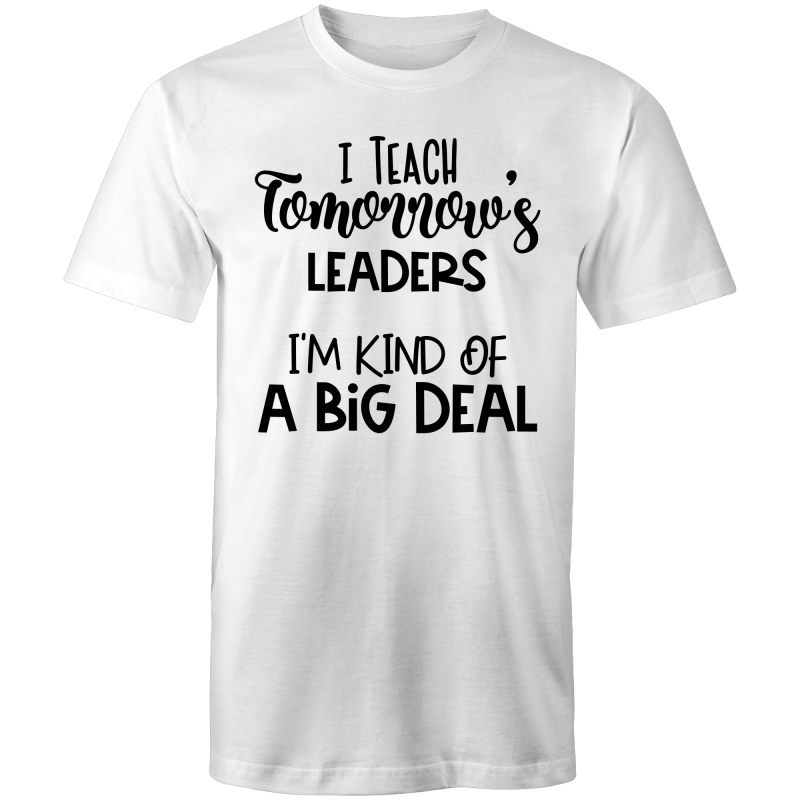 I teach tomorrow's leaders - I'm kind of a big deal