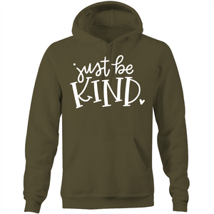 Just be kind - Pocket Hoodie Sweatshirt