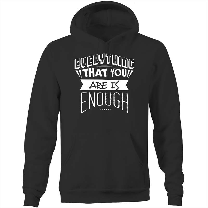 Everything that you are is enough - Pocket Hoodie Sweatshirt