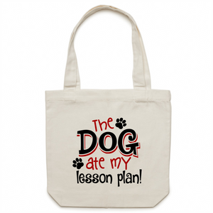 The dog ate my lesson plan! - Canvas Tote Bag