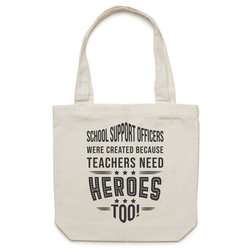 School Support Officers were created because teachers need heroes too - Canvas Tote Bag
