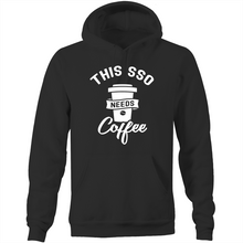 Load image into Gallery viewer, This SSO needs coffee - Pocket Hoodie