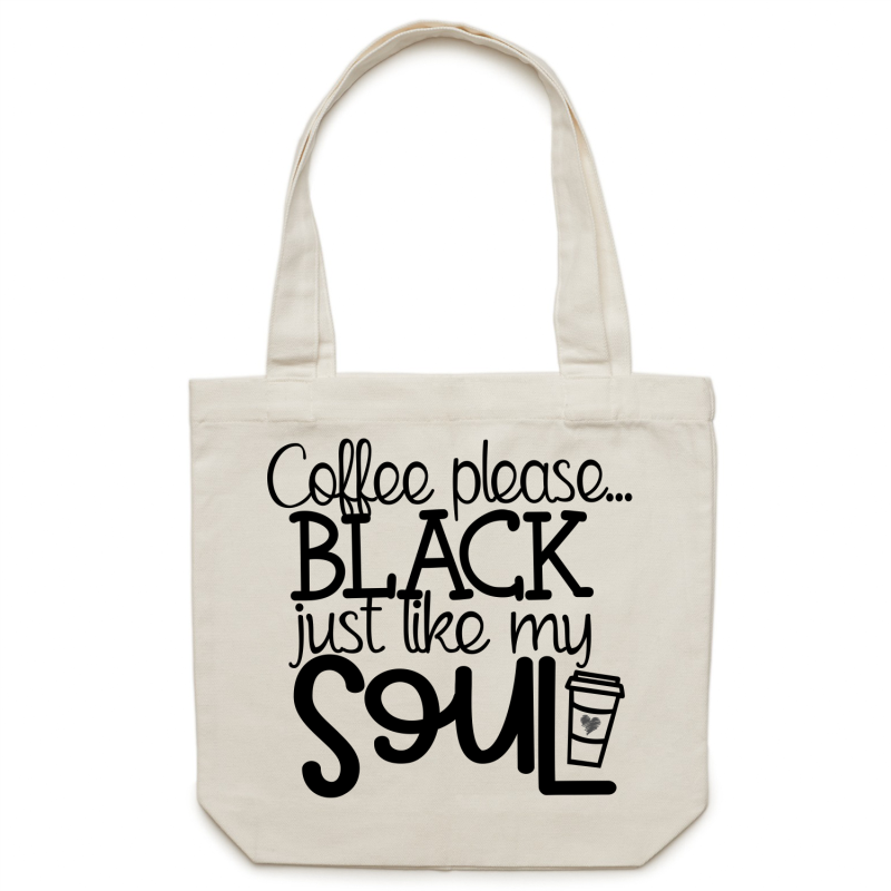 Coffee please...BLACK just like my soul - Canvas Tote Bag