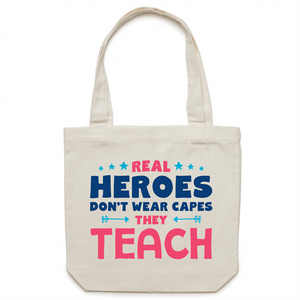 Real heroes don't wear capes, they teach - Canvas Tote Bag