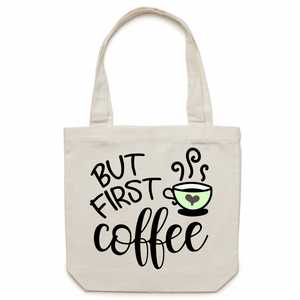But first coffee - Canvas Tote Bag