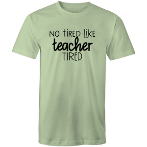 Not tired like teacher tired