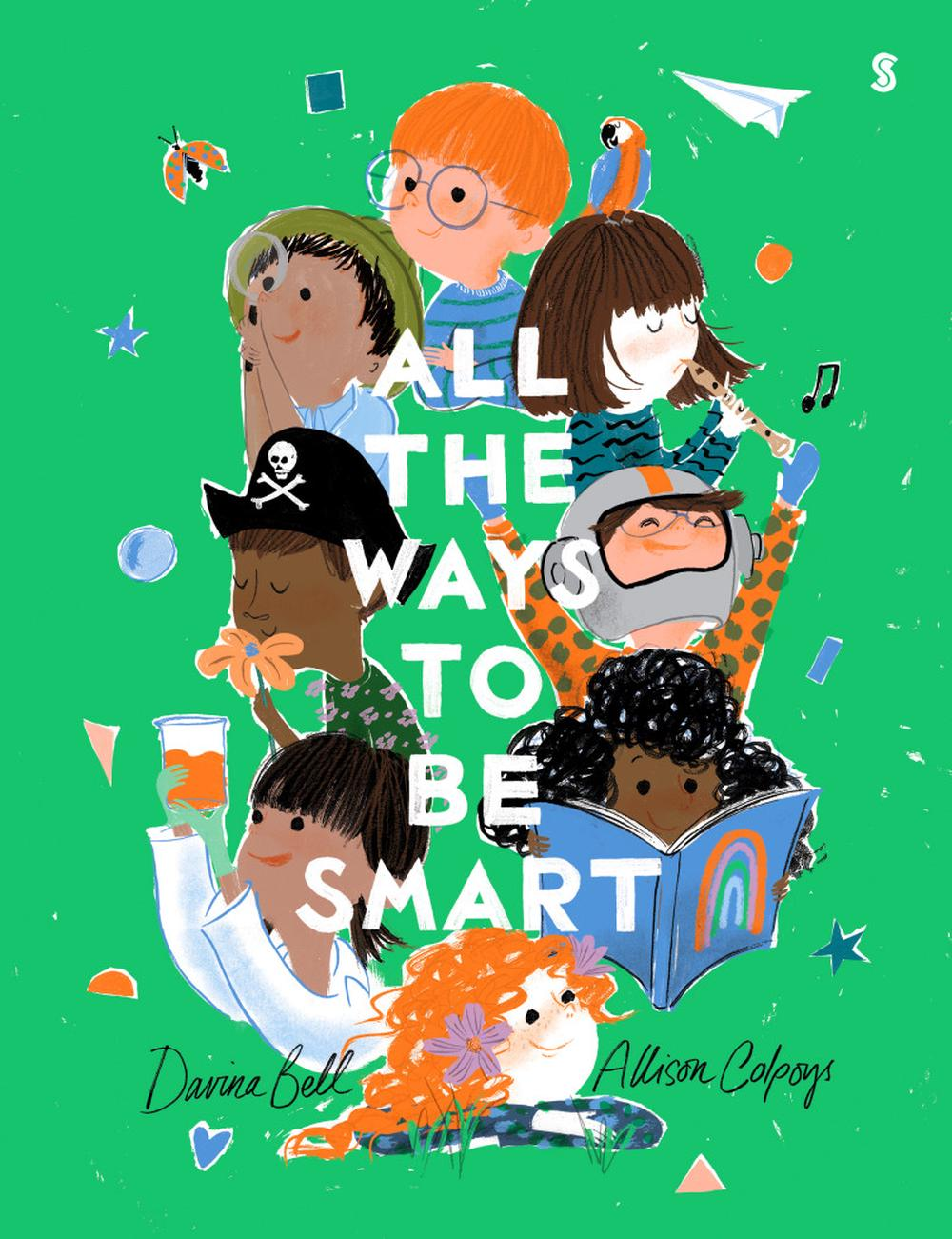 All the Ways to be Smart By Davina Bell and Allison Colpoys