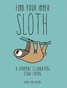 Find your Inner Sloth. A Journal Celebrating Slow Living
