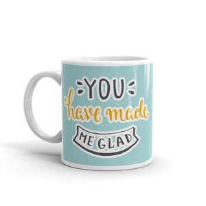 You Have Made Me Glad Mug