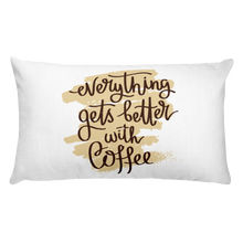 Load image into Gallery viewer, Everything Gets Better With Coffee Premium Pillow