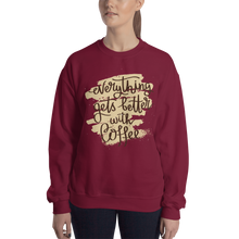 Load image into Gallery viewer, Everything Gets Better With Coffee Women's Sweatshirt