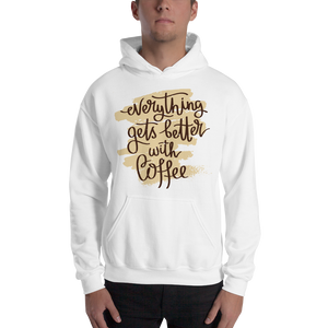 Everything Gets Better With Coffee Men's Hoodies
