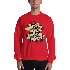 First Capture The Coffee And Then The World Men's Sweatshirt