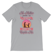 Load image into Gallery viewer, I Always Have You Beside Me Women's Tee's