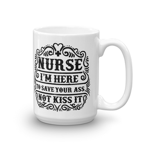 I'm Here To Save Your Ass Mug