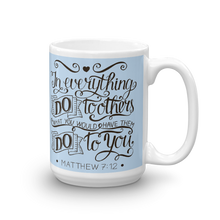 Load image into Gallery viewer, Matthew 7:12 Mug