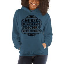 Load image into Gallery viewer, Even Doctor Need Heroes Women's Hoodies