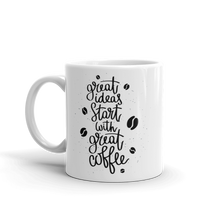 Load image into Gallery viewer, Great Ideas Start With Great Coffee Mug