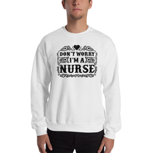 Load image into Gallery viewer, Don't Worry I'm A Nurse Men's Sweatshirt