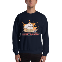 Load image into Gallery viewer, I Don't Do Decaf Men's Sweatshirt