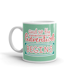 And So The Adventure Begins Mug