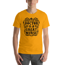 Load image into Gallery viewer, Behind Every Good Doctor Is A Great Nurse Men's Tee's