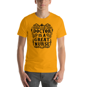 Behind Every Good Doctor Is A Great Nurse Men's Tee's