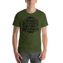 Load image into Gallery viewer, Even Doctor Need Heroes Men's Tee's