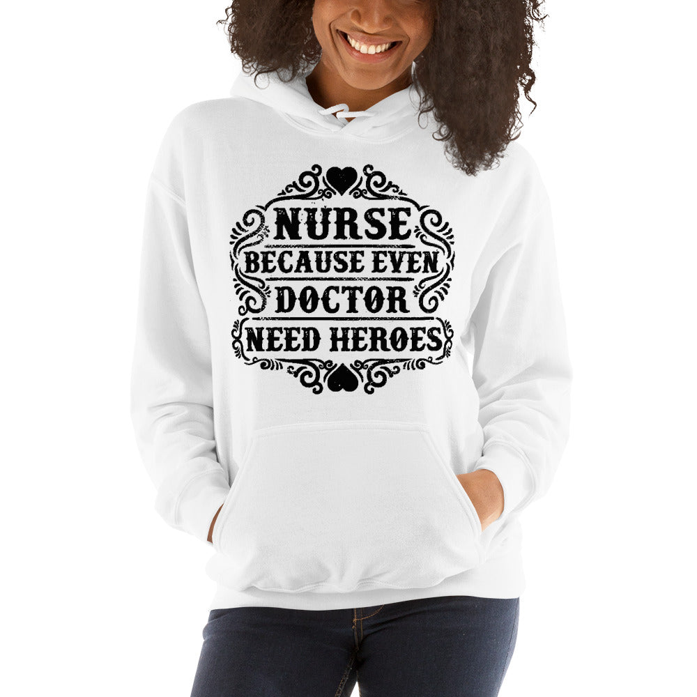 Even Doctor Need Heroes Women's Hoodies