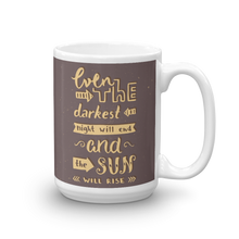 Load image into Gallery viewer, Even The Darkest Night Will End And The Sun Will Rise Mug