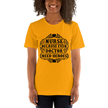 Load image into Gallery viewer, Even Doctor Need Heroes Women's Tee's