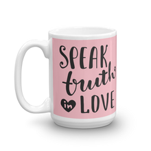 Load image into Gallery viewer, Speak Truth In Love Mug