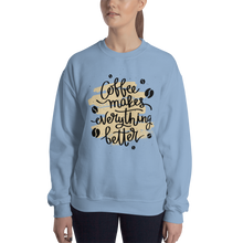 Load image into Gallery viewer, Coffee Makes Everything Better Women's Sweatshirt